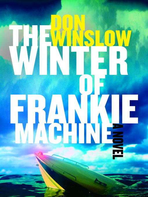 Title details for The Winter of Frankie Machine by Don Winslow - Wait list
