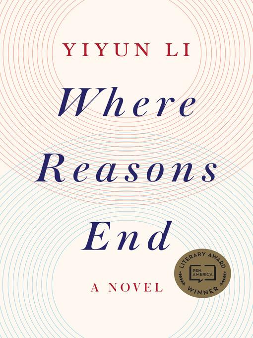 Title details for Where Reasons End by Yiyun Li - Wait list