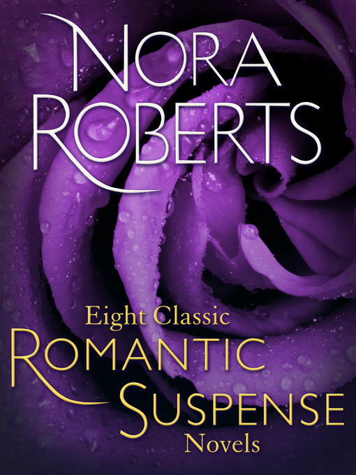 Title details for Eight Classic Nora Roberts Romantic Suspense Novels by Nora Roberts - Wait list