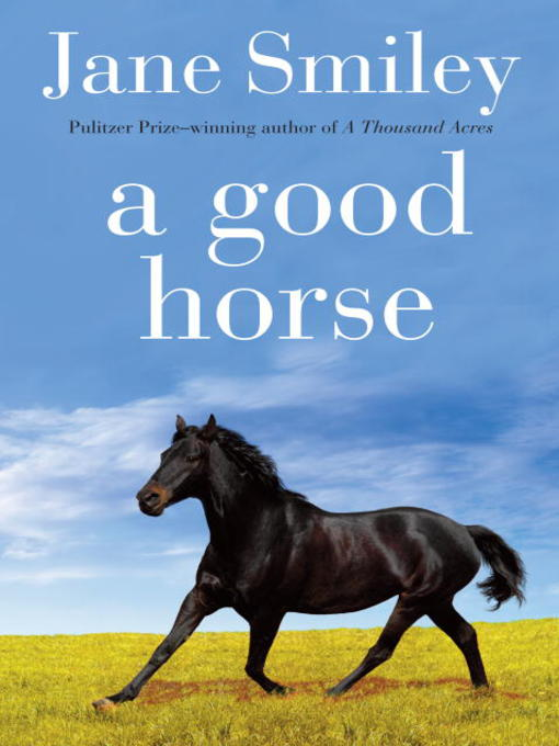 Title details for A Good Horse by Jane Smiley - Available