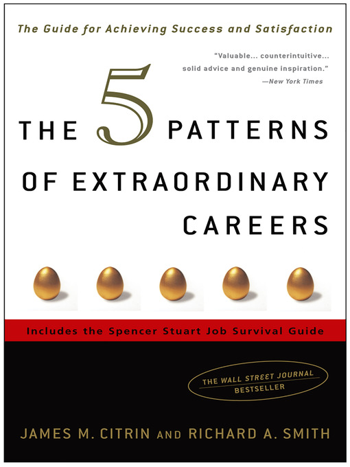Title details for The 5 Patterns of Extraordinary Careers by James M. Citrin - Available