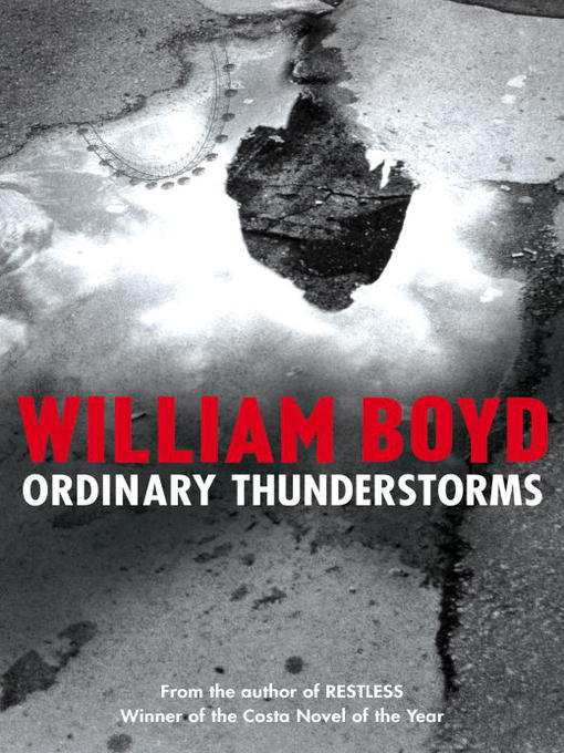 Title details for Ordinary Thunderstorms by William Boyd - Available