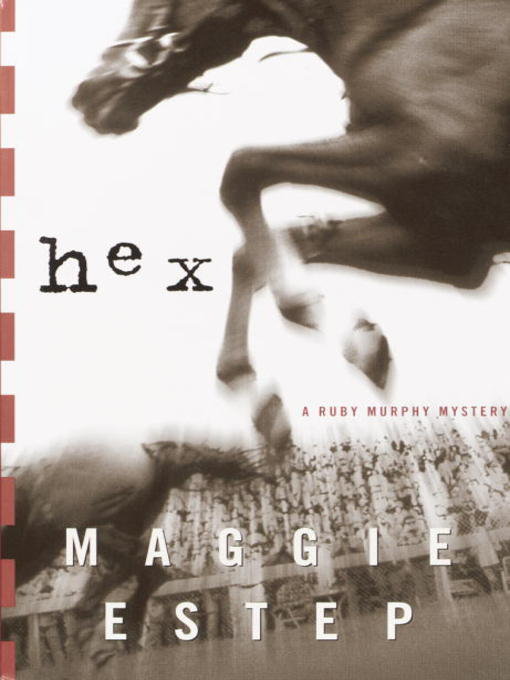 Title details for Hex by Maggie Estep - Available