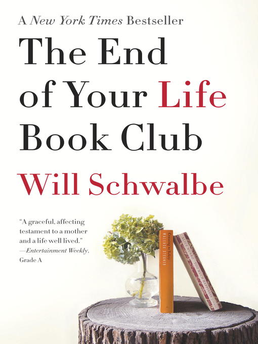 Title details for The End of Your Life Book Club by Will Schwalbe - Wait list