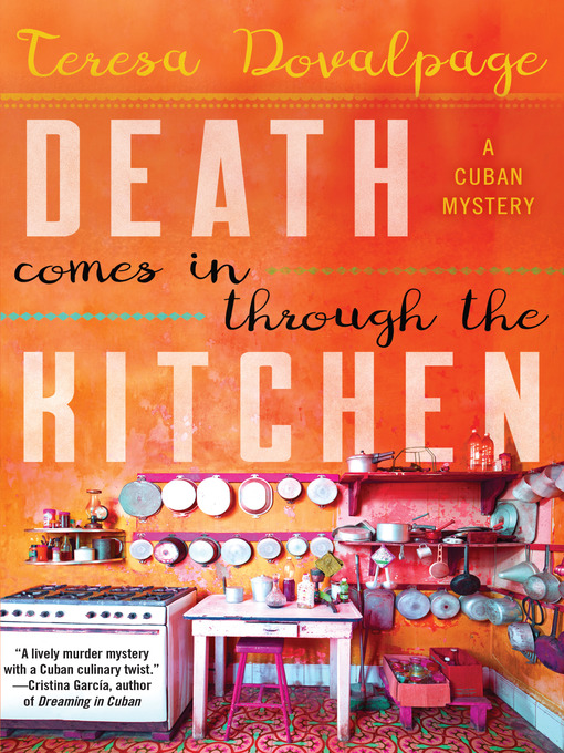 Title details for Death Comes in Through the Kitchen by Teresa Dovalpage - Available