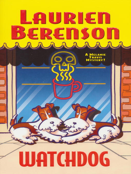 Title details for Watchdog by Laurien Berenson - Available