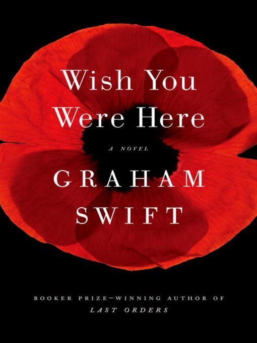Title details for Wish You Were Here by Graham Swift - Available