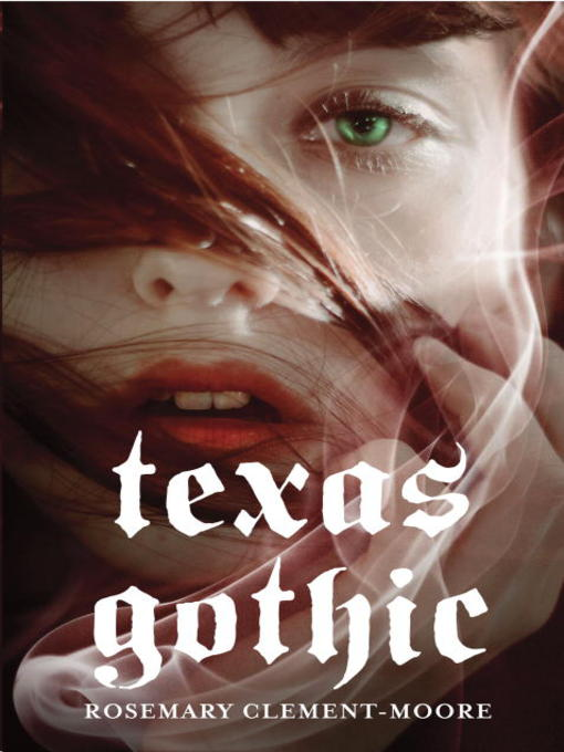 Title details for Texas Gothic by Rosemary Clement-Moore - Available