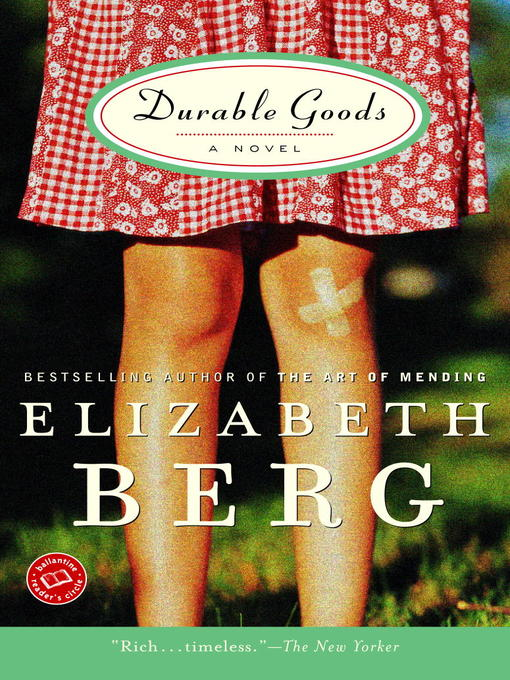Title details for Durable Goods by Elizabeth Berg - Available