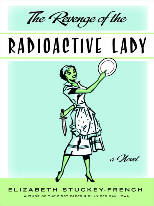 Title details for The Revenge of the Radioactive Lady by Elizabeth Stuckey-French - Available