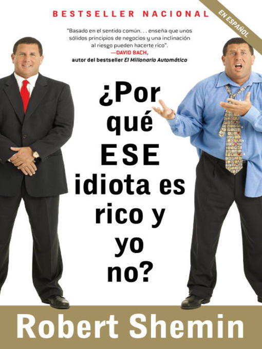 Title details for ¿Por qué ese idiota es rico y yo no? by Robert Shemin - Available