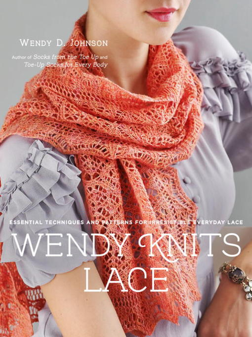 Title details for Wendy Knits Lace by Wendy D. Johnson - Available