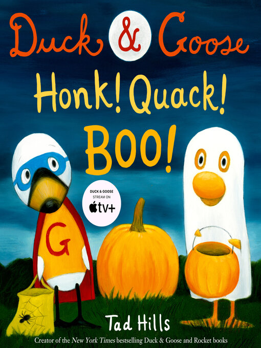 Title details for Duck & Goose, Honk! Quack! Boo! by Tad Hills - Wait list