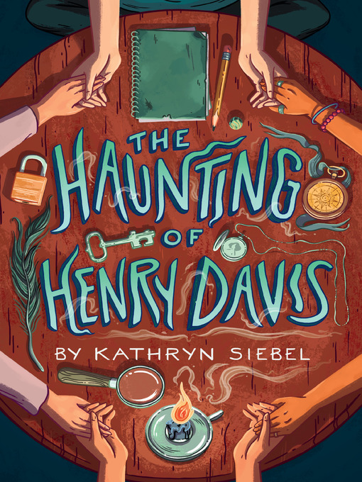 Title details for The Haunting of Henry Davis by Kathryn Siebel - Available