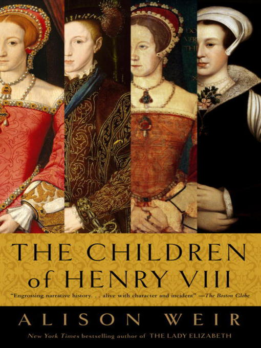 Title details for The Children of Henry VIII by Alison Weir - Wait list