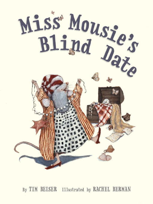 Title details for Miss Mousie's Blind Date by Tim Beiser - Available