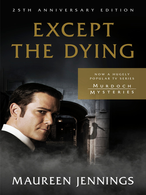 Title details for Except the Dying by Maureen Jennings - Available