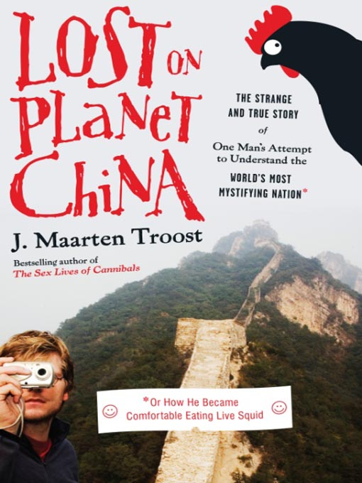 Title details for Lost on Planet China by J. Maarten Troost - Wait list