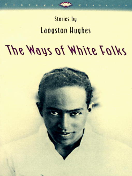 Title details for The Ways of White Folks by Langston Hughes - Available