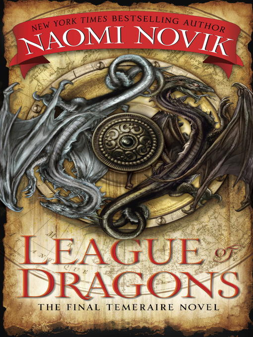 Title details for League of Dragons by Naomi Novik - Wait list