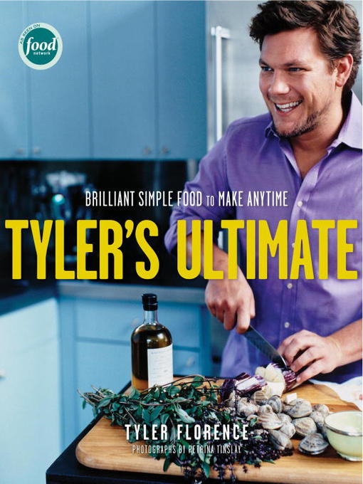 Title details for Tyler's Ultimate by Tyler Florence - Available