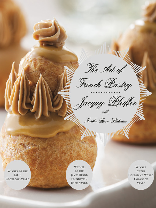Title details for The Art of French Pastry by Jacquy Pfeiffer - Wait list