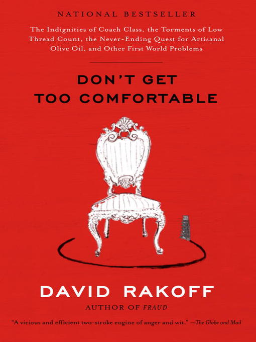 Title details for Don't Get Too Comfortable by David Rakoff - Available