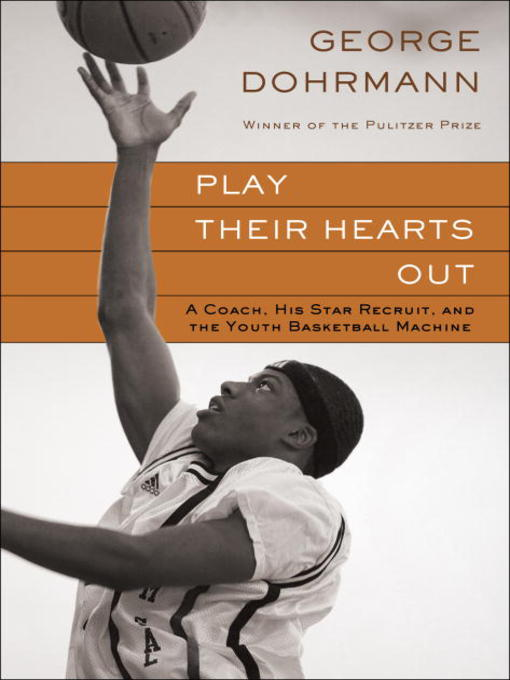 Title details for Play Their Hearts Out by George Dohrmann - Wait list