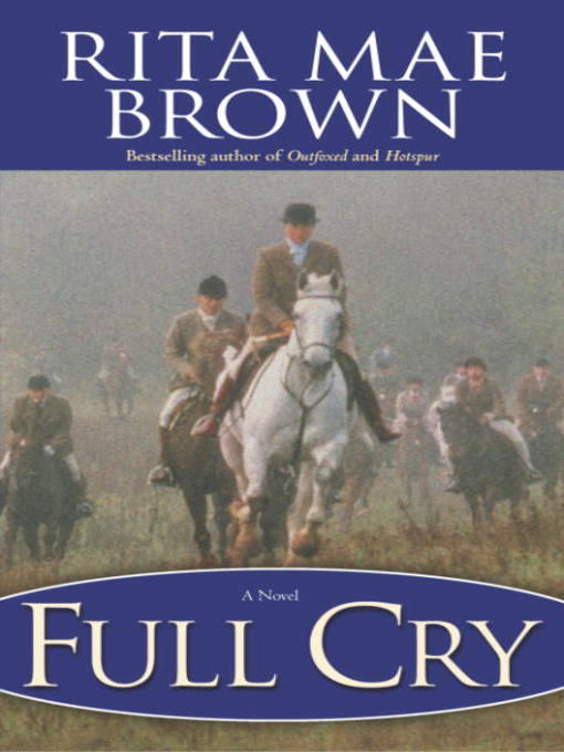 Title details for Full Cry by Rita Mae Brown - Available