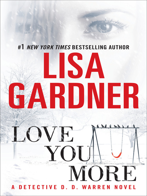 Title details for Love You More by Lisa Gardner - Available