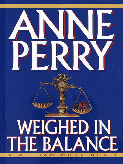 Title details for Weighed in the Balance by Anne Perry - Available