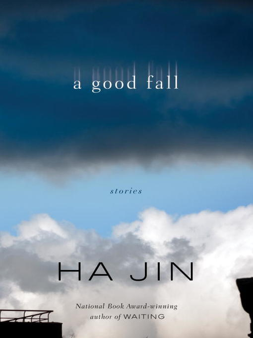 Title details for A Good Fall by Ha Jin - Wait list