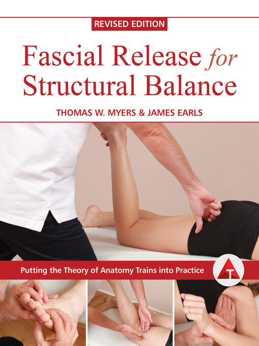Title details for Fascial Release for Structural Balance, Revised Edition by Thomas Myers - Available