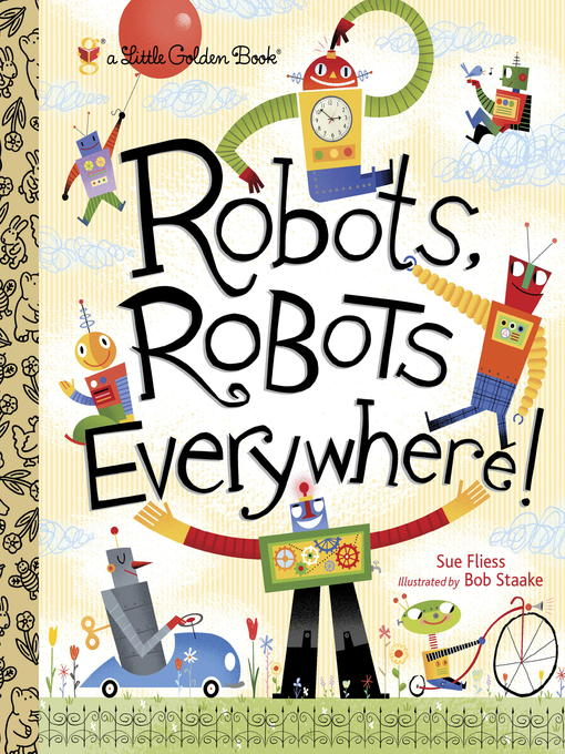 Title details for Robots, Robots Everywhere by Sue Fliess - Wait list