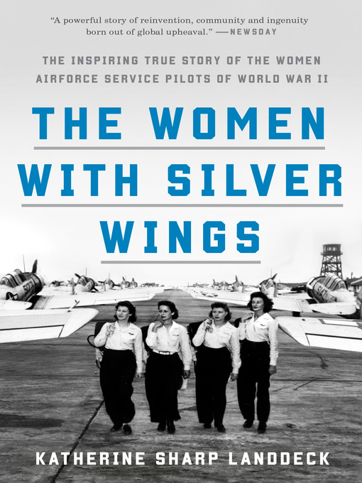 Title details for The Women with Silver Wings by Katherine Sharp Landdeck - Available