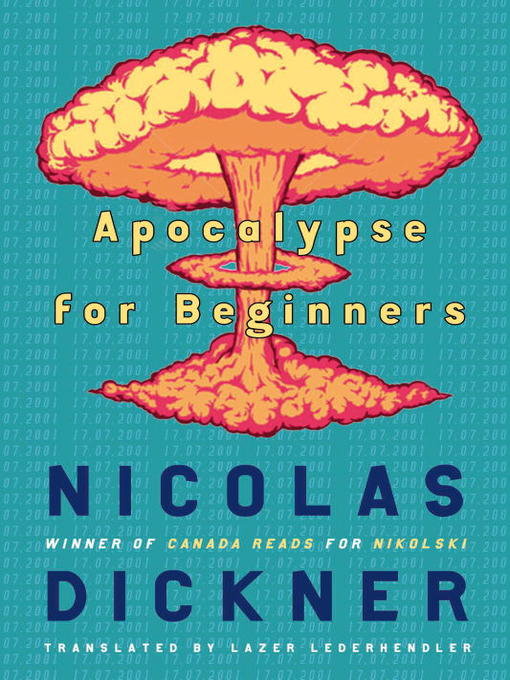 Title details for Apocalypse for Beginners by Nicolas Dickner - Available