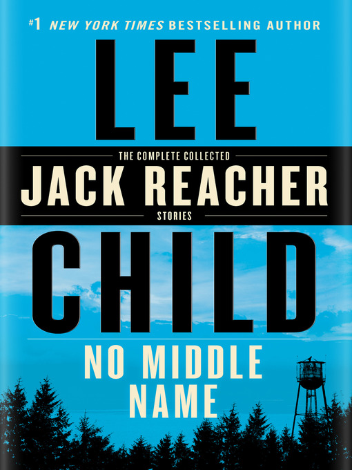 Title details for No Middle Name by Lee Child - Wait list