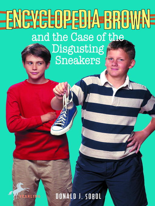 Title details for Encyclopedia Brown and the Case of the Disgusting Sneakers by Donald J. Sobol - Wait list