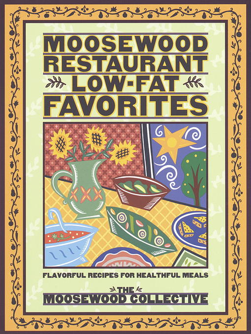 Title details for Moosewood Restaurant Low-Fat Favorites by Moosewood Collective - Available