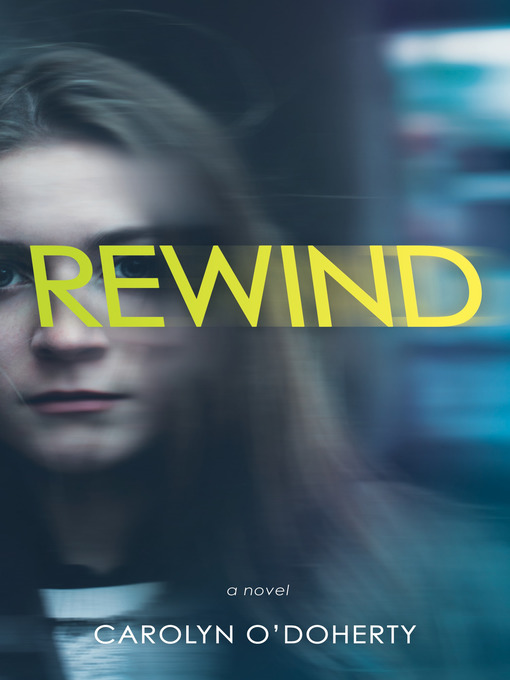 Title details for Rewind by Carolyn O'Doherty - Available
