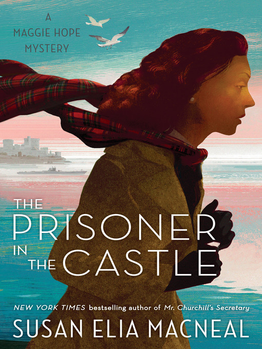 Title details for The Prisoner in the Castle by Susan Elia MacNeal - Available