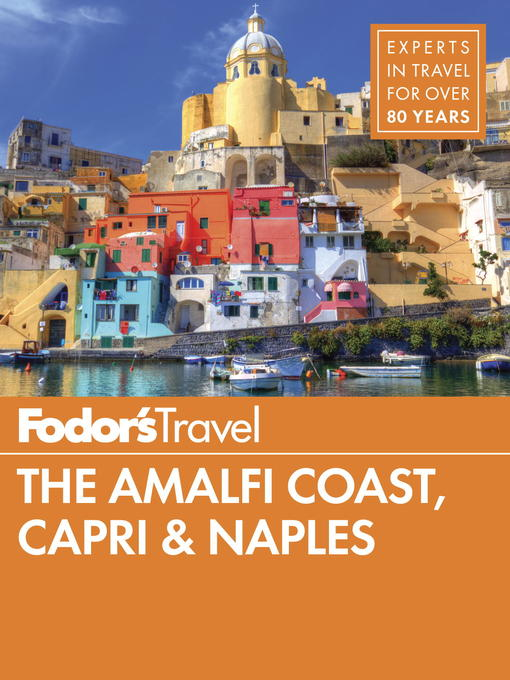 Title details for Fodor's the Amalfi Coast, Capri & Naples by Fodor's Travel Guides - Wait list
