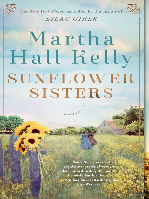 Title details for Sunflower Sisters by Martha Hall Kelly - Wait list