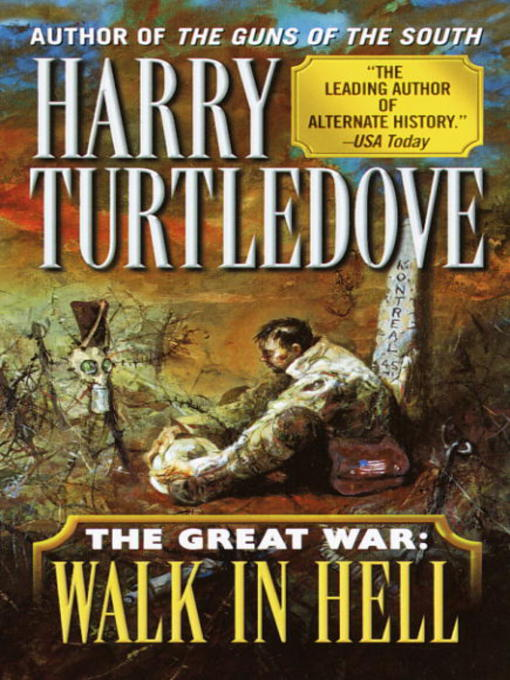 Title details for Walk in Hell (The Great War, Book Two) by Harry Turtledove - Available
