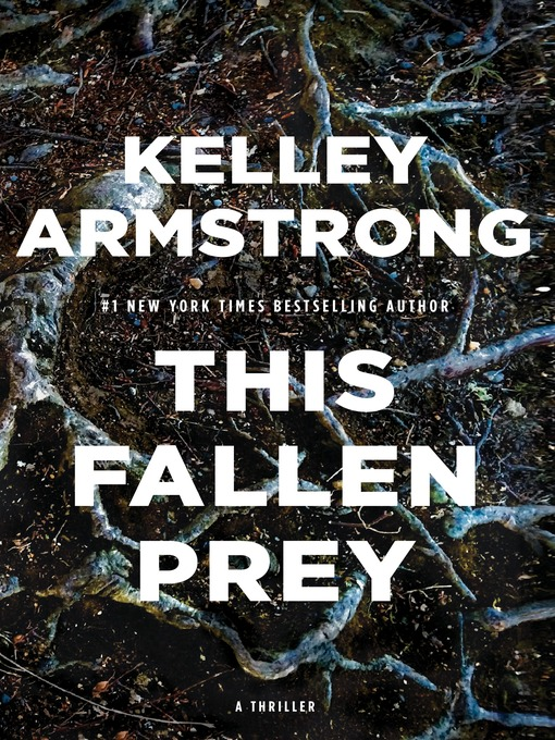 Title details for This Fallen Prey by Kelley Armstrong - Wait list