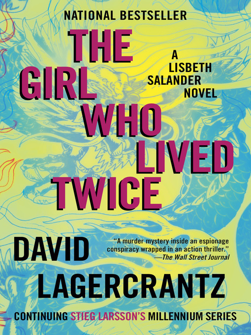 Title details for The Girl Who Lived Twice by David Lagercrantz - Available