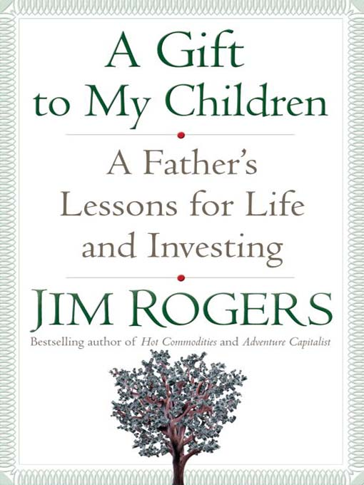 Title details for A Gift to My Children by Jim Rogers - Available