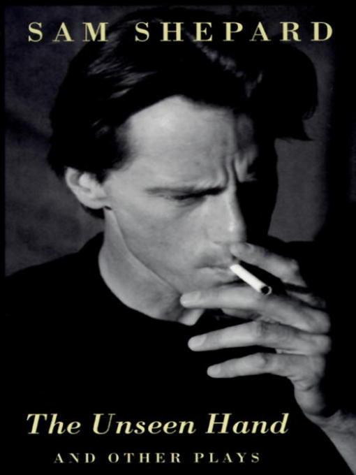 Title details for The Unseen Hand by Sam Shepard - Available