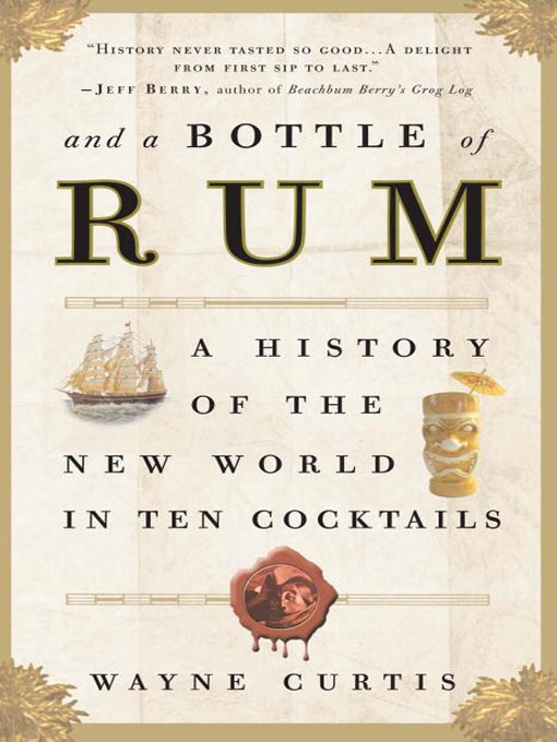 Title details for And a Bottle of Rum by Wayne Curtis - Wait list