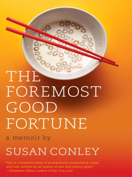 Title details for The Foremost Good Fortune by Susan Conley - Wait list